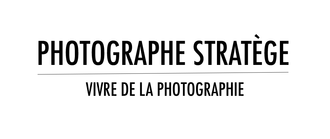 Photographe Stratège - Vivre de la photo